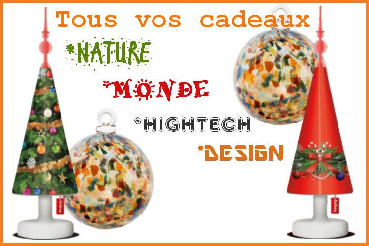 Tous vos cadeaux nature, monde, hightech, design...