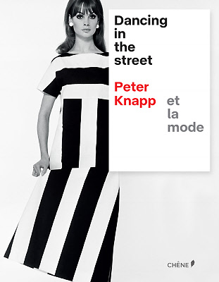 Dancing in the Street, Peter Knapp et la mode, Peter Knapp et François Cheval, Editions du Chêne, 2018 © Peter Knapp.