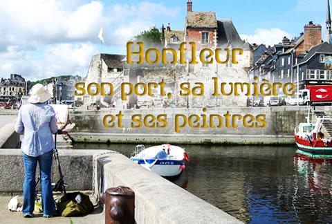 Honfleur, son port, sa lumière et ses peintres