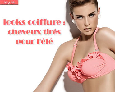 Looks coiffure cheveux tirés - (photo : collection maillot Shan)