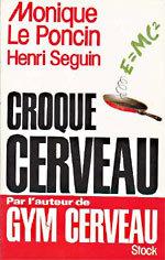 Croque cerveau de Monique Le Poncin et Henri Seguin