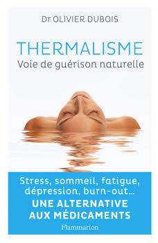 Thermalisme - Voie de guérison naturelle Dr Olivier Dubois.