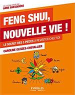 Feng Shui, nouvelle vie ! de Caroline Gleizes-Chevallier