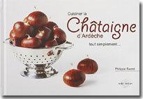 Cuisinez la châtaigne d'Ardèche tout simplement…