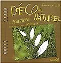 soliflore - extrait de Déco au Naturel de Dominique Turbé