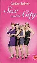Sex and the City, le livre signé Candace Bushnell, est à l'origine de la série.