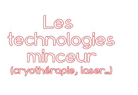 Quand la minceur passe par la technologie : laser, cryothérapie, palper-rouler...