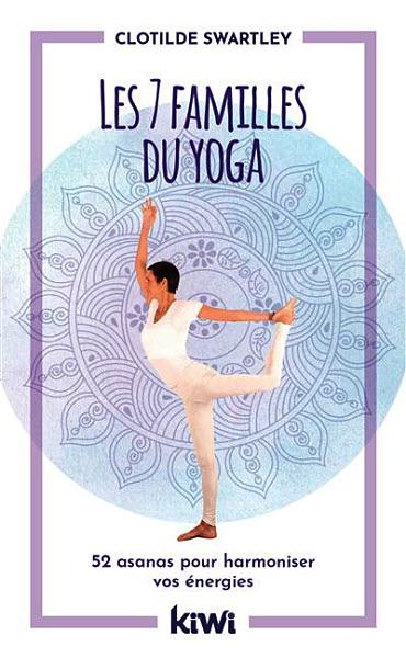 Les 7 familles du yoga de Clotilde Swartley - Éditions KIWI