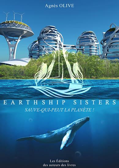 Eartship Sisters : Sauve-qui-peut la planète ! - Agnès Olive