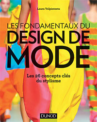 Les fondamentaux du design de mode, Les 26 concepts clés du stylisme par Laura Volpintesta, Editions DUNOD
