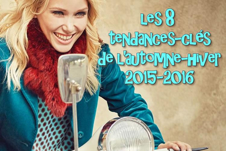 8 tendances mode clés pour un hiver 2016 à la pointe du style