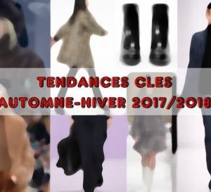 Les tendances-clés de la mode automne-hiver 2017-2018